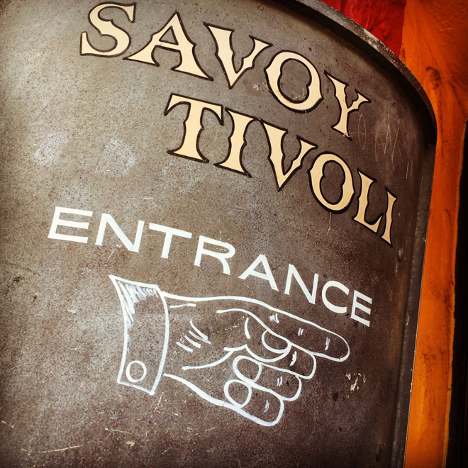Savoy Tivoli entrance sign on Upper Grant